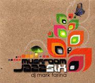 Mark Farina, Mushroom Jazz Volume 6 (CD)