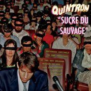 Quintron, Sucre Du Sauvage (CD)