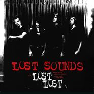 Lost Sounds, The Lost Lost: Demos, Sounds, Alternate Takes & Unused Songs 1999 - 2004 (CD)