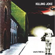Killing Joke, What's THIS For...! [Picture Disc] (LP)