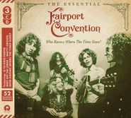 Fairport Convention, Who Knows Where The Time Goes? The Essential Fairport Convention (CD)