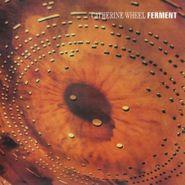 Catherine Wheel, Ferment [180 Gram Vinyl] (LP)