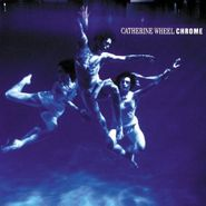 Catherine Wheel, Chrome [180 Gram Vinyl] (LP)
