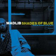 Madlib, Shades Of Blue [180 Gram Vinyl] (LP)