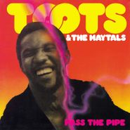 Toots & The Maytals, Pass The Pipe [180 Gram Vinyl] (LP)