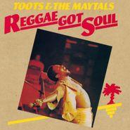 Toots & The Maytals, Reggae Got Soul [180 Gram Vinyl] (LP)
