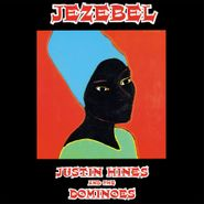 Justin Hines, Jezebel [180 Gram Vinyl] (LP)