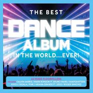 Various Artists, The Best Dance Album In The World...Ever! (CD)