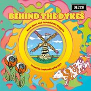 Various Artists, Behind The Dykes: Beat, Blues & Psychedelic Nuggets From The Lowlands 1964-1972 [Record Store Day Colored Vinyl] (LP)