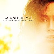 Minnie Driver, Everything I've Got In My Pock (CD)
