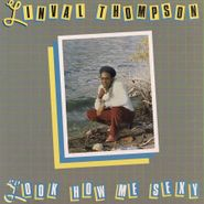 Linval Thompson, Look How Me Sexy (LP)