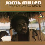 Jacob Miller, Who Say Jah No Dread (LP)