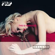 Pulp, This Is Hardcore [Deluxe Edition] (CD)