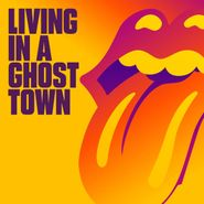 "The Rolling Stones, Living In A Ghost Town [Orange Vinyl] (10"")"