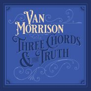 Van Morrison, Three Chords And The Truth (CD)