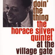 Horace Silver Quintet, Doin' The Thing At The Village Gate (LP)