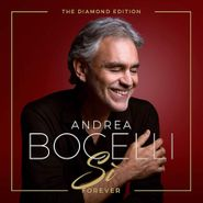 Andrea Bocelli, Sì Forever [The Diamond Edition] (CD)