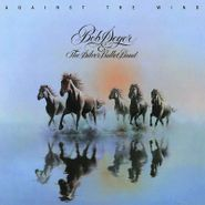 Bob Seger & The Silver Bullet Band, Against The Wind (LP)