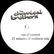 "The Chemical Brothers, Out Of Control [21 Minutes Of Madness Mix] (12"")"