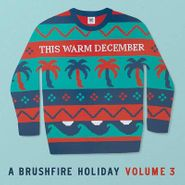 Various Artists, This Warm December: A Brushfire Holiday Vol. 3 (LP)