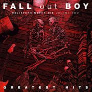 Fall Out Boy, Believers Never Die: Greatest Hits Vol. 2 (LP)