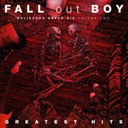 Fall Out Boy, Believers Never Die: Greatest Hits Vol. 2 (CD)