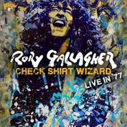 Rory Gallagher, Check Shirt Wizard: Live In '77 (LP)