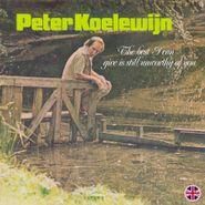 Peter Koelewijn, The Best I Can Give Is Still Unworthy Of You [180 Gram White Vinyl] (LP)