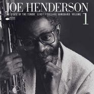 Joe Henderson, The State Of The Tenor: Live At The Village Vanguard Vol. 1 [180 Gram Vinyl] (LP)