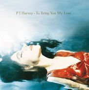 PJ Harvey, To Bring You My Love (LP)