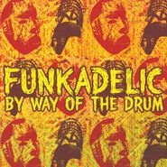 Funkadelic, By Way Of The Drum (CD)