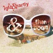Iglu & Hartly, And Then Boom (CD)