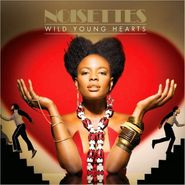 Noisettes, Wild Young Hearts (CD)