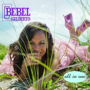 Bebel Gilberto, All In One (CD)