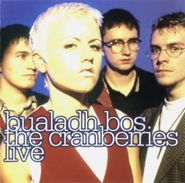 The Cranberries, Bualadh Bos: The Cranberries Live (CD)