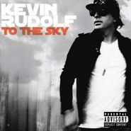 Kevin Rudolf, To The Sky (CD)