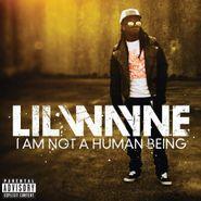Lil Wayne, I Am Not A Human Being (CD)