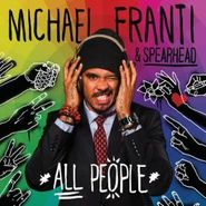 Michael Franti & Spearhead, All People (CD)