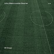 John Abercrombie Quartet, 39 Steps (CD)