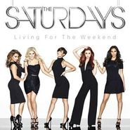 The Saturdays, Living For The Weekend [Standard UK] (CD)