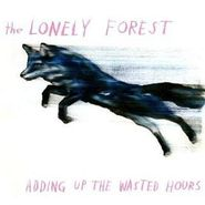 The Lonely Forest, Adding Up The Wasted Hours (CD)