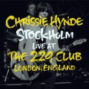 "Chrissie Hynde, Stockholm Live At The 229 Club [Black Friday] (10"")"