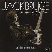 Jack Bruce, Sunshine Of Your Love: A Life In Music (CD)