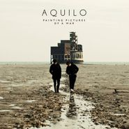 Aquilo, Painting Pictures Of A War (CD)