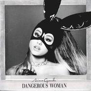 Ariana Grande, Dangerous Woman (LP)