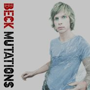 Beck, Mutations (LP)