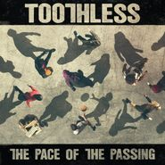 Toothless, The Pace Of The Passing (LP)