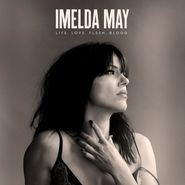 Imelda May, Life. Love. Flesh. Blood [Deluxe Edition] (CD)