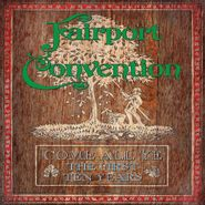 Fairport Convention, Come All Ye: The First Ten Years [Box Set] (CD)