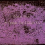 Mazzy Star, So Tonight That I Might See (LP)